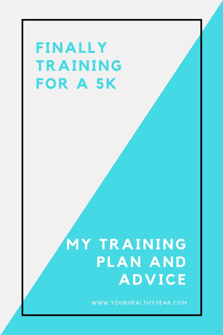 Training for a 5k - Finally.