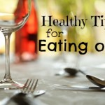 Healthy Tips for Eating out.