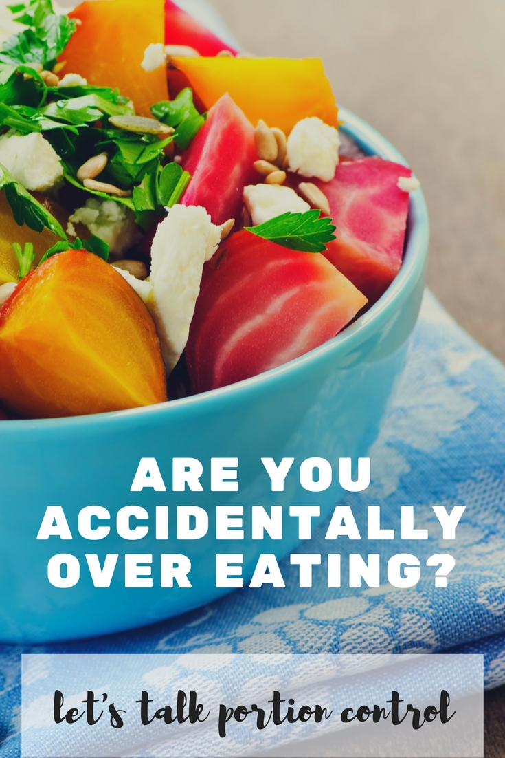 Portion Control - Are you accidentally over eating?