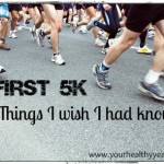 First 5k Tips – What I wished I had known.