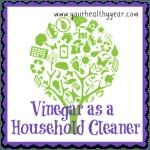 Vinegar as a Household Cleaner