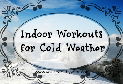 Indoor Workouts for Cold Weather