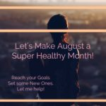 Let's Make August a Super Healthy Month!