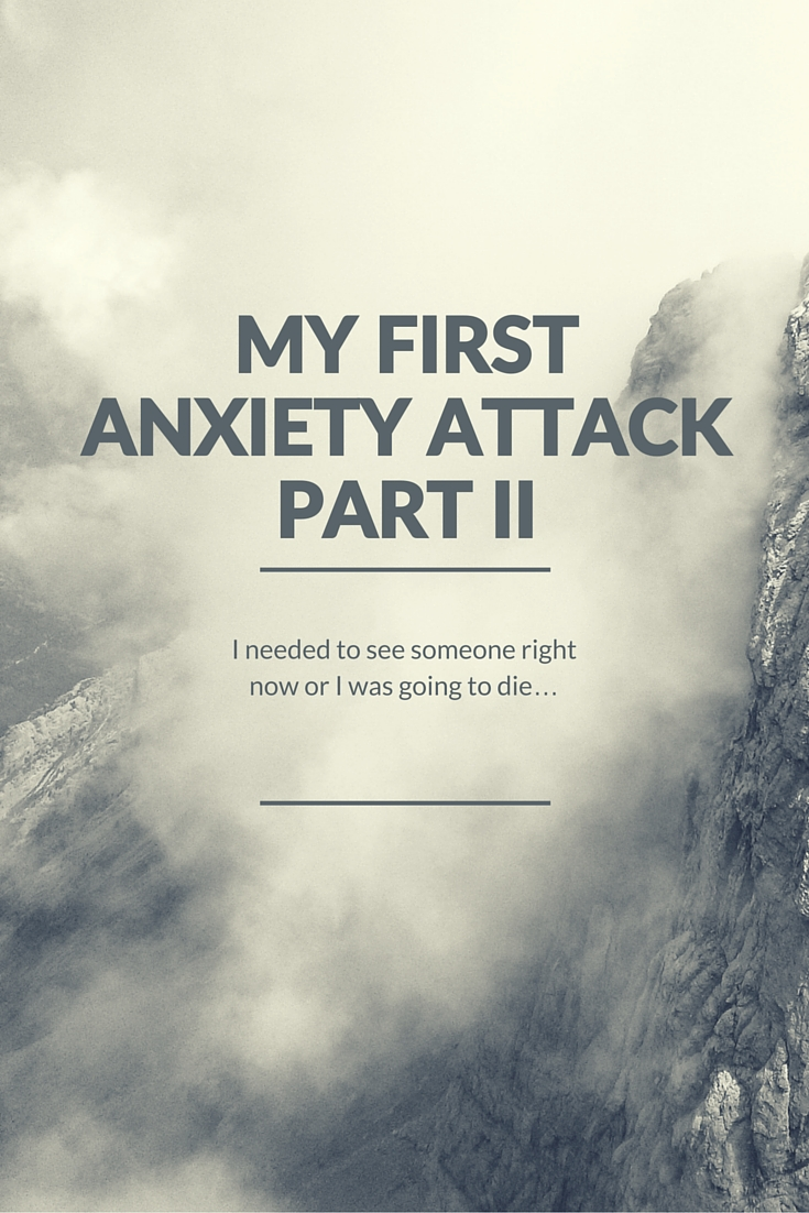 My First Anxiety Attack - Part 2