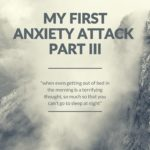 My First Anxiety Attack – Part III