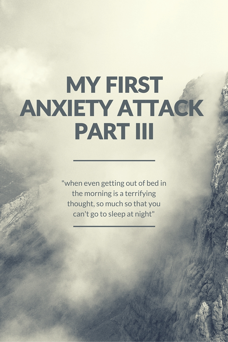 My First Anxiety Attack - Part III