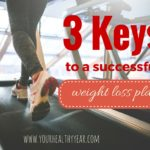 Keys to a good weight loss plan.
