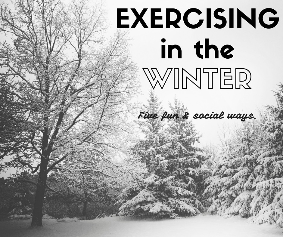 5 fun and social ways for Exercising in the Winter