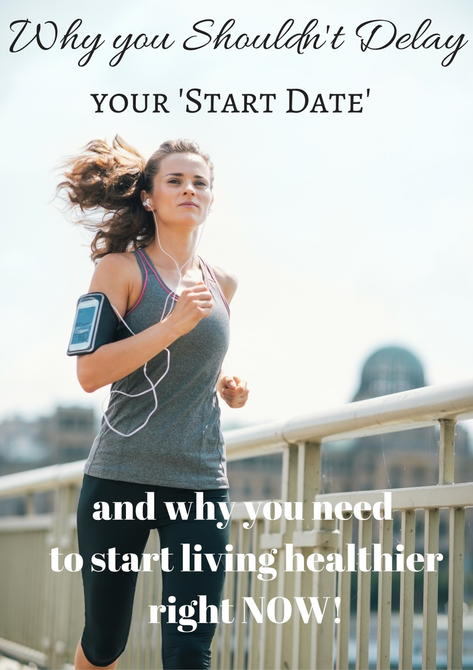 Why You Shouldn't Have a Start Date and why you should start living healthier right NOW!
