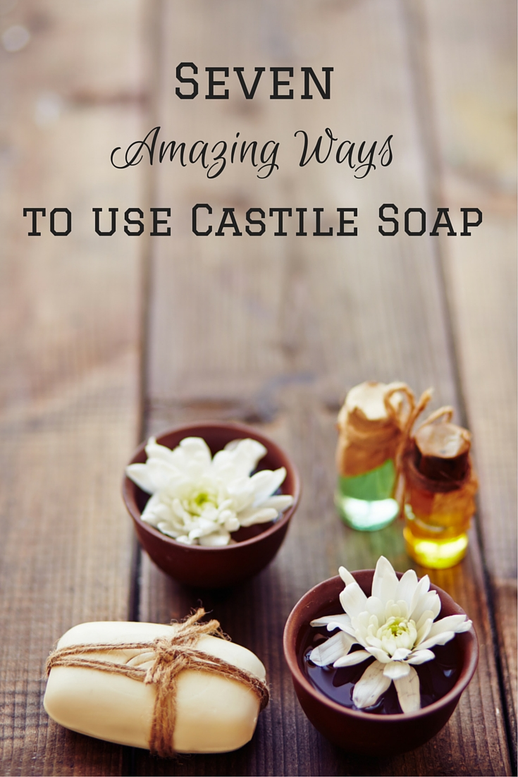 7 Amazing Ways to use Castile Soap