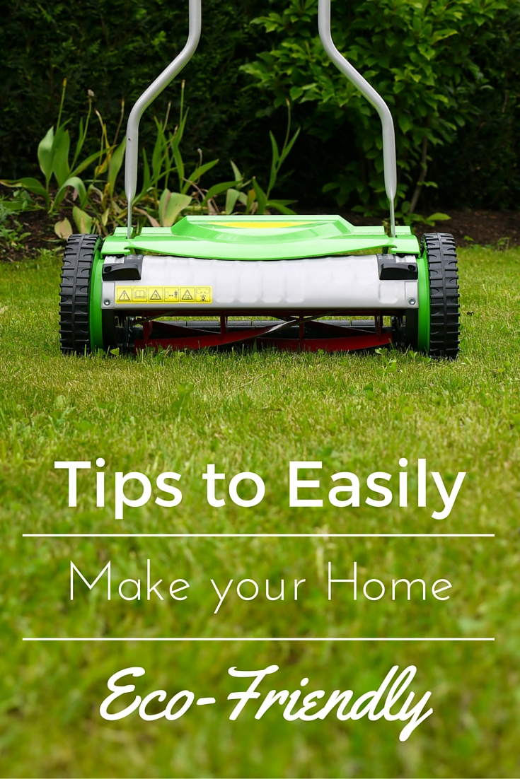 Tips to Easily Make your Home Eco-Friendly