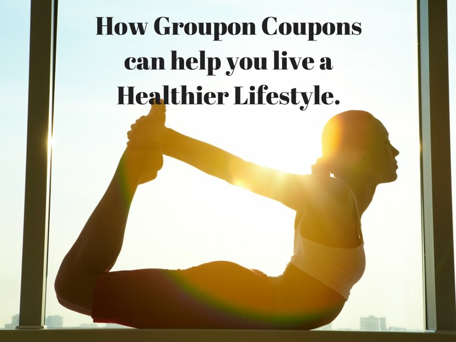 How Groupon Coupons can Help you Live a Healthier Lifestyle