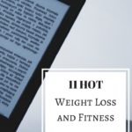 11 Hot Weight Loss and Fitness Kindle Books