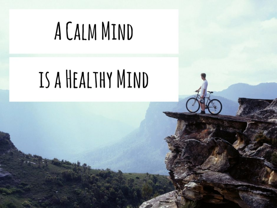 a calm mind is a healthy mind deal with stress and ease your mind