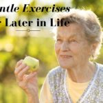 Gentle Exercises for Later in Life