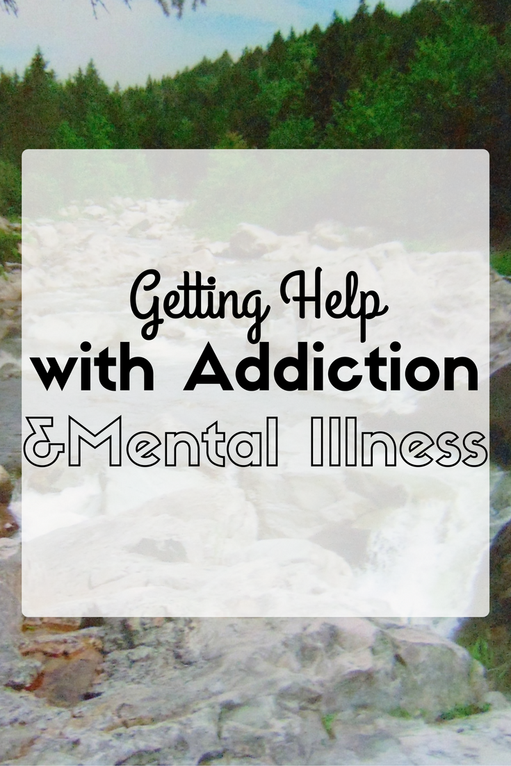 Getting Help with Addiction and Mental Illness