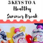 Keys to a Healthy Summer Break