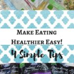4 Useful Tips That Make Eating Healthier Easy!