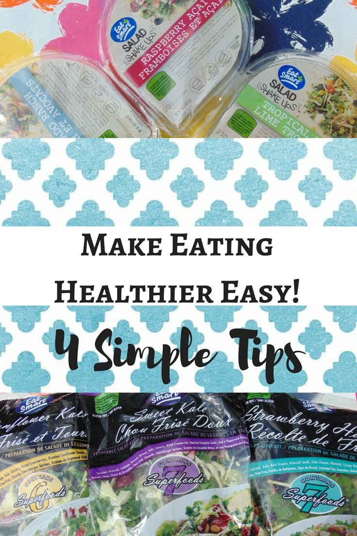 4 Easy Tips That Make Eating Healthier Easy!