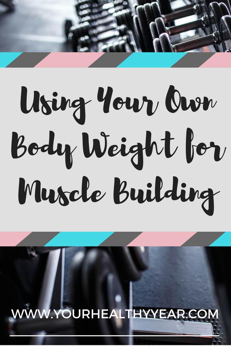 how to build muscle using body weight