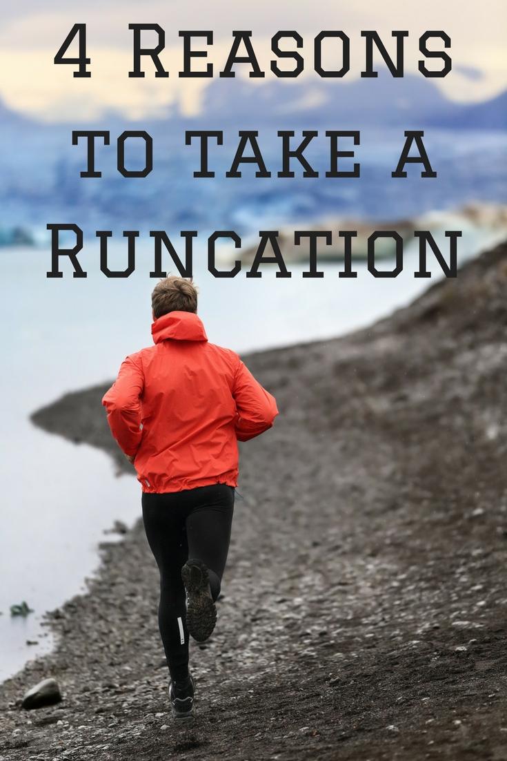 4 Reasons to take a Runcation!