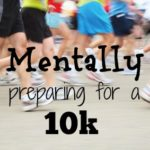 Mentally preparing for a 10k