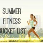 Summer Fitness Bucket List
