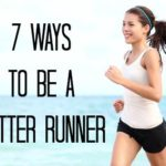 7 Ways to be a Better Runner