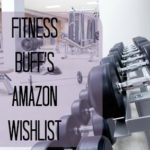 A Fitness Buff's Wishlist #ad