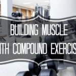 Building Muscle with Compound Exercises