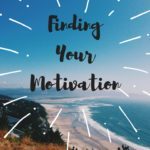 Finding Your Motivation – What you need to succeed!