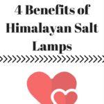 4 Benefits of Himalayan Salt Lamps