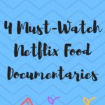 4 Must-Watch Netflix Food Documentaries