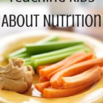 How to Teach Kids About Nutrition