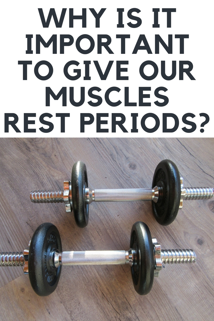 Why your muscles need rest periods.