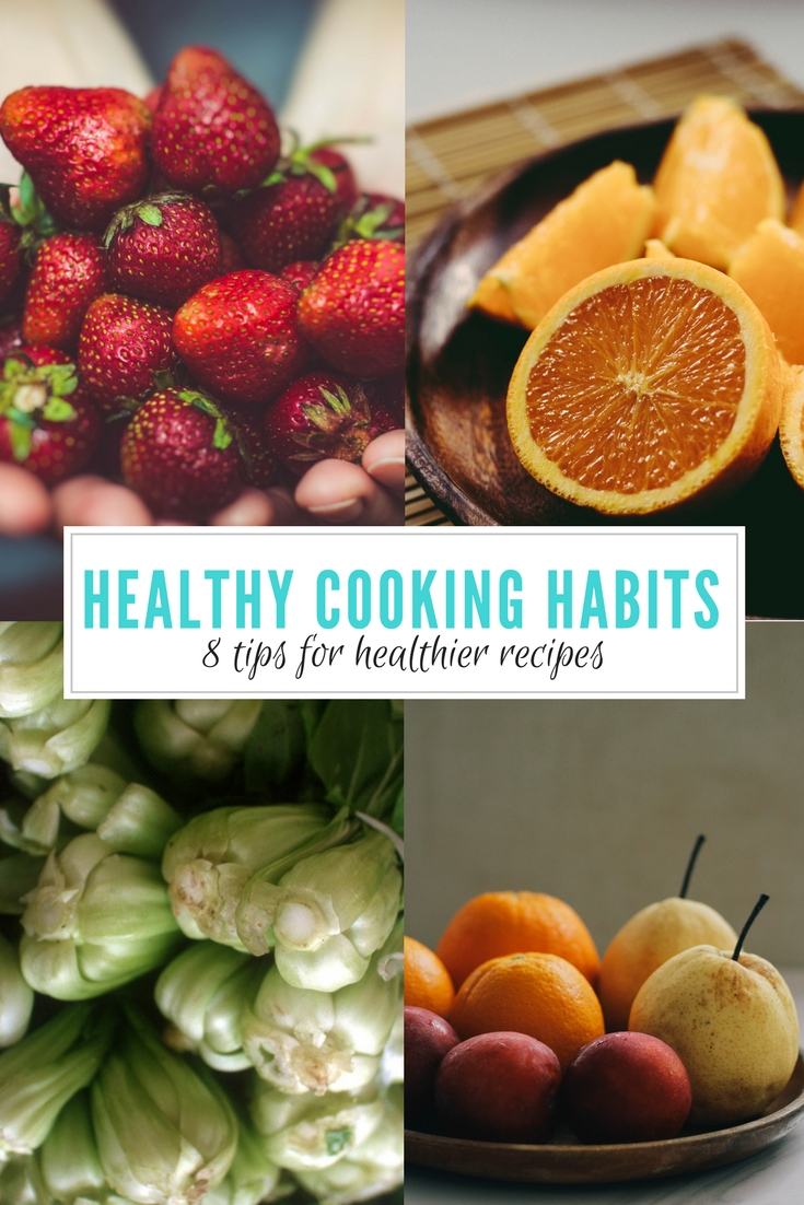 8 Tips for Healthy Cooking Habits