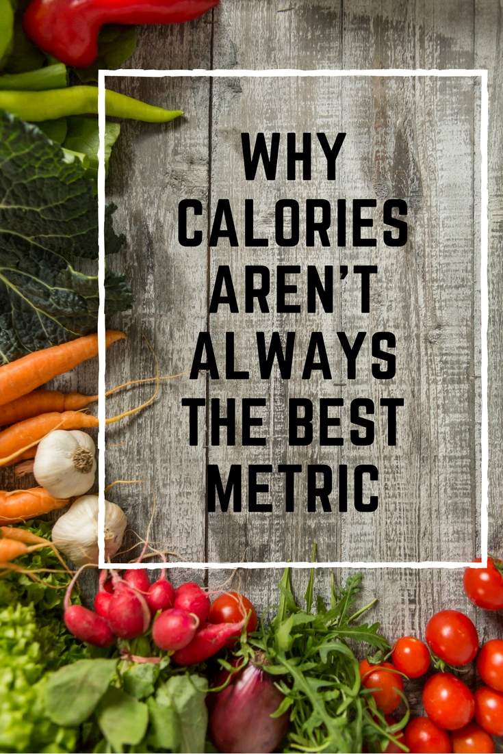 Why Calories Aren't Always the Best Metric