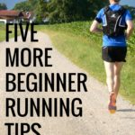 Five More Running Tips for Beginners