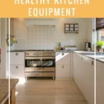 Healthy Kitchen Equipment for Easier Meal Prep