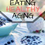 Healthy Eating, Healthy Aging