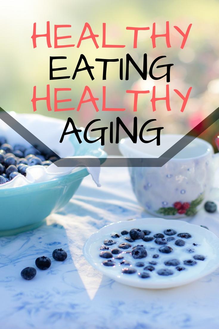 Healthy Eating Healthy Aging