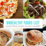 Unhealthy Foods List – Avoid these if you want to lose weight!