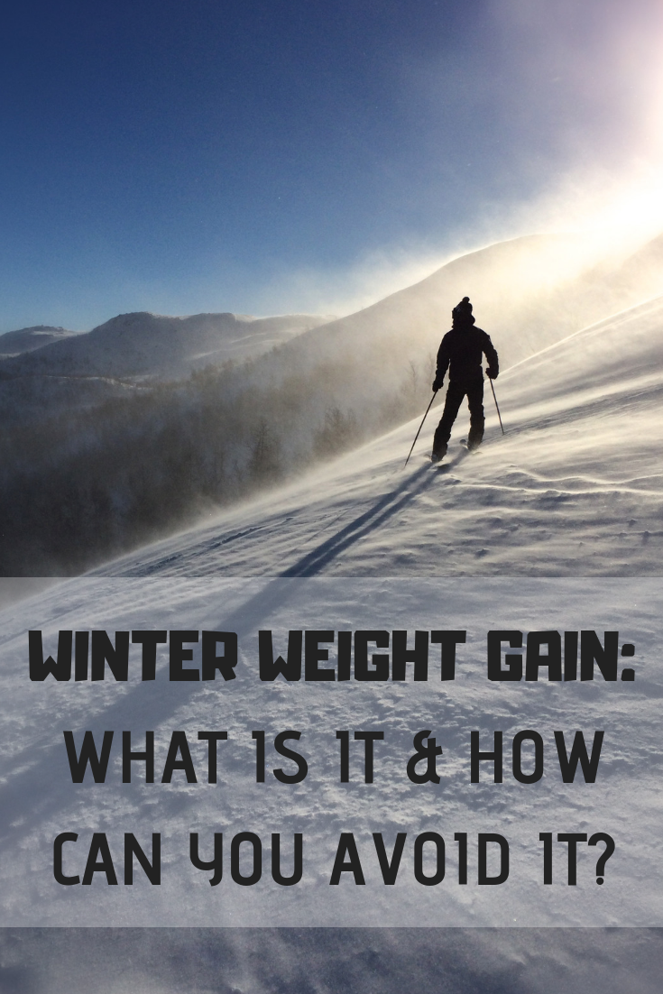 Winter weight gain: What is it and how can you avoid it?